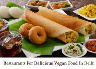 Restaurants For Delicious Vegan Food In Delhi